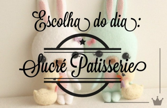 Páscoa: Sucré Patisserie